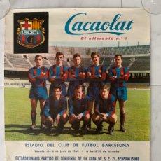 Coleccionismo deportivo: F.C. BARCELONA CARTEL CACAOLAT C.F. BARCELONA VS REAL ZARAGOZA COPA GENERALISIMO 1964. Lote 177761379