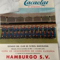 Coleccionismo deportivo: F.C. BARCELONA CARTEL CACAOLAT C.F. BARCELONA VS HAMBURGO S.V. COPA DE FERIAS 1963. Lote 177762320