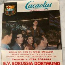 Coleccionismo deportivo: F.C. BARCELONA CARTEL CACAOLAT C.F. BARCELONA VS BORUSSIA DORTMUND 1964 JUANITO SEGARRA HOMENAJE. Lote 177762470