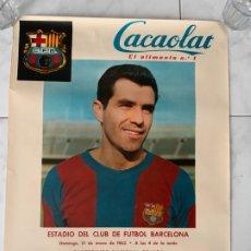 Coleccionismo deportivo: F.C. BARCELONA CARTEL CACAOLAT C.F. BARCELONA VS REAL MADRID 1962 EVARISTO. Lote 177762879