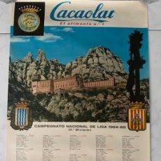 Coleccionismo deportivo: F.C. BARCELONA CARTEL CACAOLAT CAMPEONATO LIGA 1964-65 3ª DIVISION . Lote 177764044