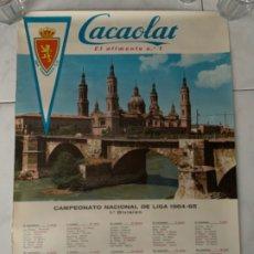 Coleccionismo deportivo: REAL ZARAGOZA FUTBOL CARTEL CACAOLAT CAMPEONATO LIGA 1964-1965 CALENDARIO . Lote 177764599