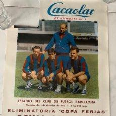 Coleccionismo deportivo: C.F. BARCELONA FUTBOL CARTEL CACAOLAT C.F. BARCELONA VS ROYAL ANTWERP COPA FERIAS 1965. Lote 177764794