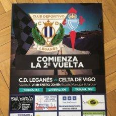 Coleccionismo deportivo: CARTEL POSTER OFICIAL FUTBOL LEGANES 0-2 CELTA VIGO LIGA TEMPORADA 2016 2017. Lote 177818248