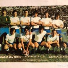 Coleccionismo deportivo: REAL ZARAGOZA C.F. POSTER DE LA GACETA DEL NORTE, PRIMEROS AÑOS 70. 33,5 X 48 CMS.. Lote 178249518