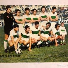 Coleccionismo deportivo: C.F. ELCHE. POSTER DE LA GACETA DEL NORTE, PRIMEROS AÑOS 70. 33,5 X 48 CMS.. Lote 178249625