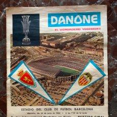 Coleccionismo deportivo: CARTEL FUTBOL FINAL COPA DE FERIAS 1964 REAL ZARAGOZA VALENCIA C.F. DANONE. Lote 178751118