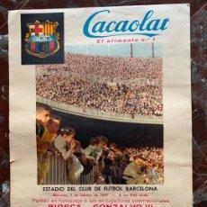 Coleccionismo deportivo: CARTEL FUTBOL C.F. BARCELONA PEÑAROL MONTEVIDEO 1962 HOMENAJE A BIOSCA Y GONZALVO III CACAOLAT. Lote 178751298