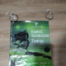 Coleccionismo deportivo: CARTEL EUSKAL SELEKZIOA - TXEKIA / IPURUA EIBAR / EMAKUMEAK . Lote 178984583