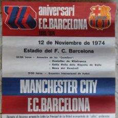 Coleccionismo deportivo: CARTEL / 75 ANIVERSARI F.C. BARCELONA 1899/1974 - MANCHESTER CITY F.C. BARCELONA - PALAU BLAU-GRANA. Lote 183454963