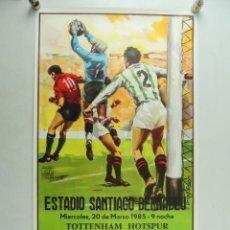 Coleccionismo deportivo: VINTAGE CARTEL TOTTENHAM HOTSPUR, REAL MADRID ESTADIO SANTIAGO BERNABEU 1985. Lote 190182283