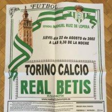 Coleccionismo deportivo: CARTEL POSTER OFFICIAL REAL BETIS SEVILLA TORINO CALCIO AMISTOSO 2002. Lote 191139750