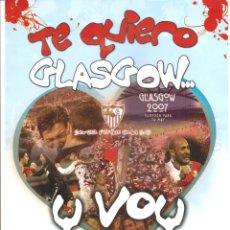 Coleccionismo deportivo: 891. SEVILLA F.C. TE QUIERO GLASGOW Y VOY A VERTE. Lote 191320136