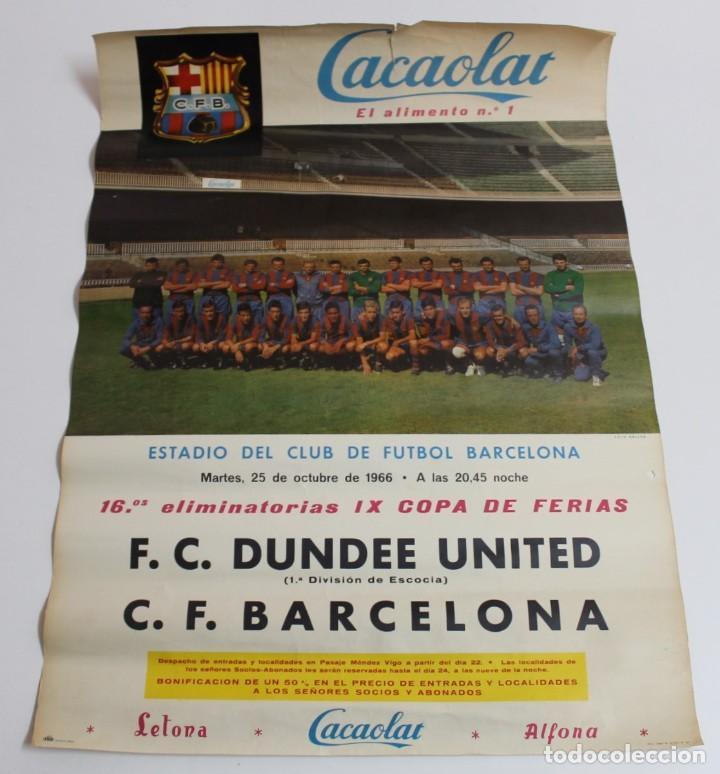 CARTEL CACAOLAT AÑO 1966 - C.F. BARCELONA - F.C.DUNDEE - COPA DE FERIAS - ORIGINAL (Coleccionismo Deportivo - Carteles de Fútbol)