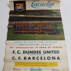 Coleccionismo deportivo: CARTEL CACAOLAT AÑO 1966 - C.F. BARCELONA - F.C.DUNDEE - COPA DE FERIAS - ORIGINAL. Lote 194385742