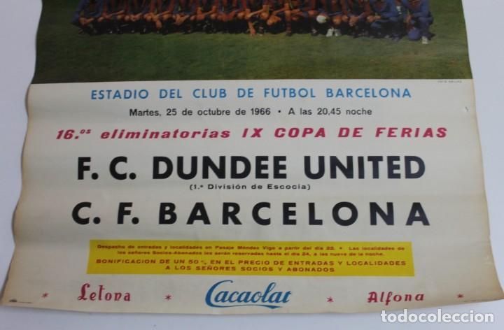Coleccionismo deportivo: CARTEL CACAOLAT AÑO 1966 - C.F. BARCELONA - F.C.DUNDEE - COPA DE FERIAS - ORIGINAL - Foto 3 - 194385742