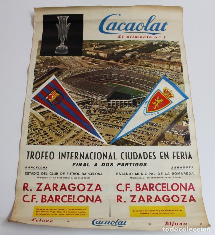 CARTEL CACAOLAT AÑO 1966 - FINAL COPA DE FERIAS - C.F. BARCELONA - ZARAGOZA - ORIGINAL (Coleccionismo Deportivo - Carteles de Fútbol)