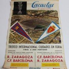 Coleccionismo deportivo: CARTEL CACAOLAT AÑO 1966 - FINAL COPA DE FERIAS - C.F. BARCELONA - ZARAGOZA - ORIGINAL. Lote 194386027