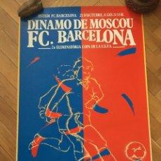 Coleccionismo deportivo: CARTEL POSTER OFICIAL ORIGINAL BARCELONA DYNAMO MOSCOW COPA UEFA 1987 1988. Lote 195343135