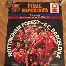 Coleccionismo deportivo: CARTEL POSTER OFICIAL ORIGINAL FINAL UEFA SUPERCOPA BARCELONA NOTTINGHAM FOREST 1979 1980 NOU CAMP. Lote 195343222