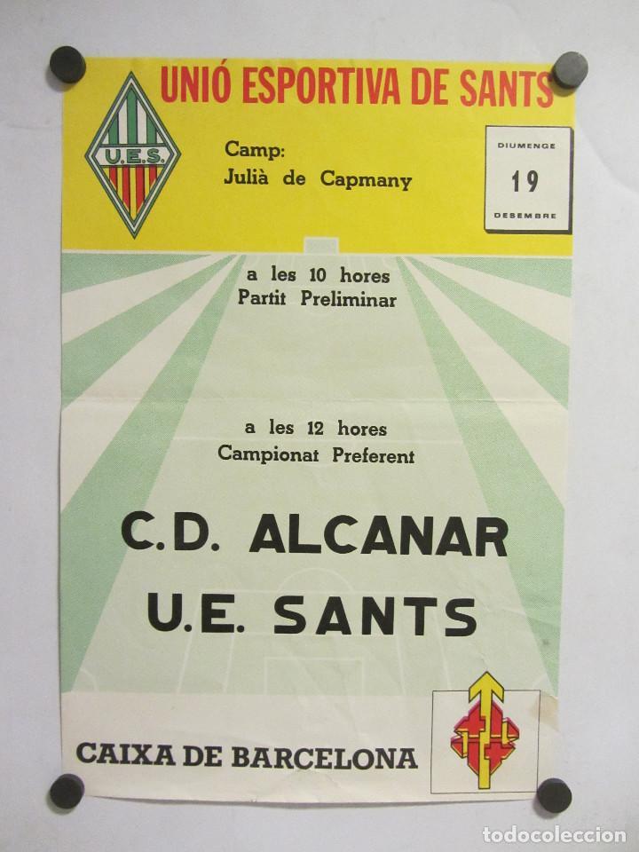 UNIÓ ESPORTIVA SANTS - CD ALCANAR. CARTEL PARTIDO DE FÚTBOL CATALÁN . PUBLICIDAD (Coleccionismo Deportivo - Carteles de Fútbol)