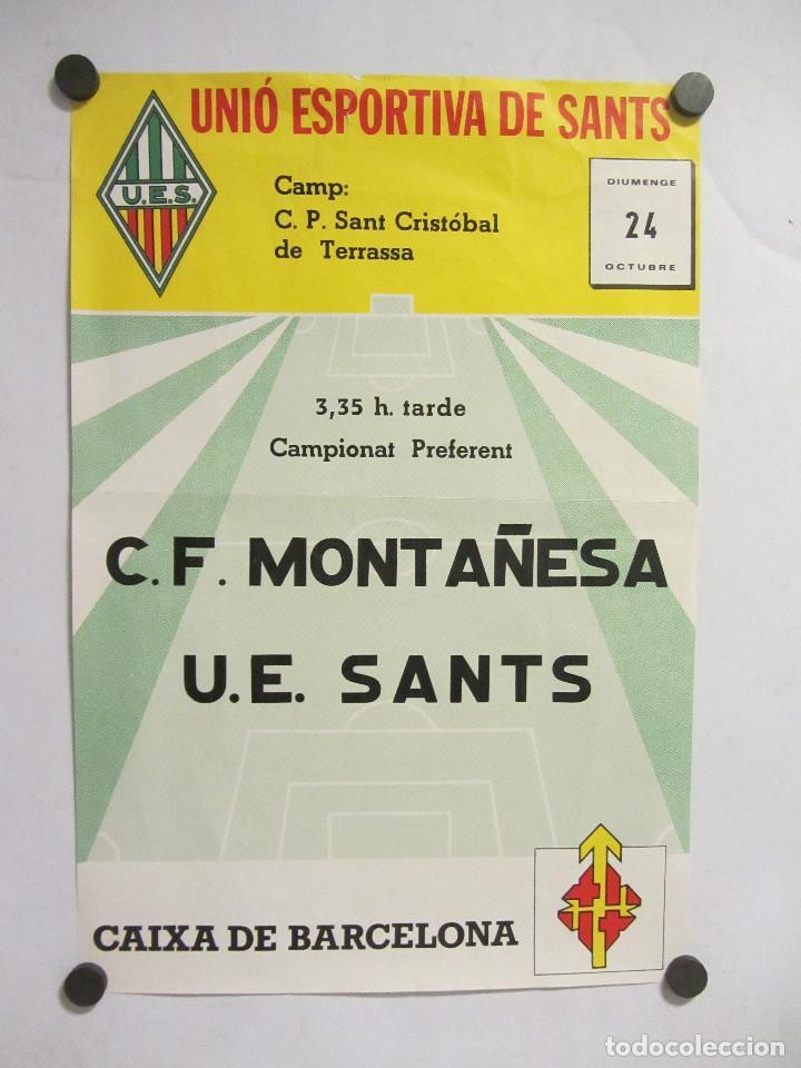 UNIÓ ESPORTIVA SANTS - CF MONTAÑESA. CARTEL PARTIDO DE FÚTBOL CATALÁN . PUBLICIDAD (Coleccionismo Deportivo - Carteles de Fútbol)