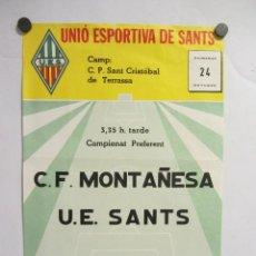 Coleccionismo deportivo: UNIÓ ESPORTIVA SANTS - CF MONTAÑESA. CARTEL PARTIDO DE FÚTBOL CATALÁN . PUBLICIDAD . Lote 196897588