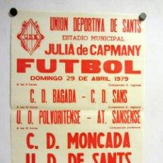 Coleccionismo deportivo: UNIÓ ESPORTIVA SANTS - CD MONCADA. CARTEL PARTIDO DE FÚTBOL CATALÁN 1979. PUBLICIDAD CERVEZA . Lote 196901408