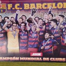Coleccionismo deportivo: PÓSTER FC BARCELONA REVISTA JUGON. CAMPEÓN MUNDIAL DE CLUBS 2015. Lote 207245356