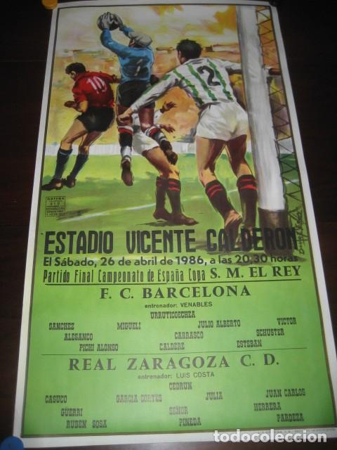 POSTER CARTEL FUTBOL FINAL COPA DEL REY 1986 BARCELONA - REAL ZARAGOZA. ESTADIO VICENTE CALDERON (Coleccionismo Deportivo - Carteles de Fútbol)
