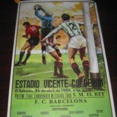 Coleccionismo deportivo: POSTER CARTEL FUTBOL FINAL COPA DEL REY 1986 BARCELONA - REAL ZARAGOZA. ESTADIO VICENTE CALDERON. Lote 199884115