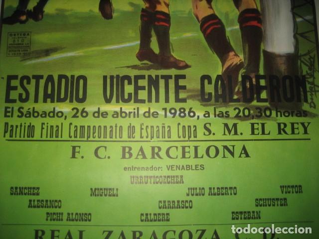 Coleccionismo deportivo: POSTER CARTEL FUTBOL FINAL COPA DEL REY 1986 BARCELONA - REAL ZARAGOZA. ESTADIO VICENTE CALDERON - Foto 3 - 199884115