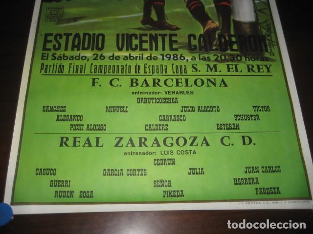 Coleccionismo deportivo: POSTER CARTEL FUTBOL FINAL COPA DEL REY 1986 BARCELONA - REAL ZARAGOZA. ESTADIO VICENTE CALDERON - Foto 4 - 199884115