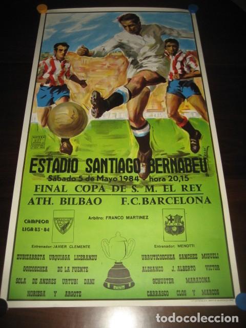 POSTER CARTEL FUTBOL FINAL COPA DEL REY 1984 ATH. BILBAO - F.C. BARCELONA. ESTADIO SANTIAGO BERNABEU (Coleccionismo Deportivo - Carteles de Fútbol)