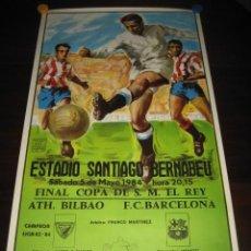 Coleccionismo deportivo: POSTER CARTEL FUTBOL FINAL COPA DEL REY 1984 ATH. BILBAO - F.C. BARCELONA. ESTADIO SANTIAGO BERNABEU. Lote 200026050