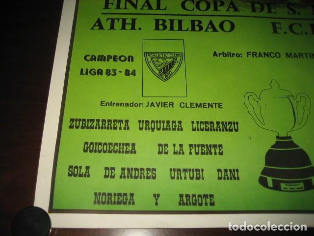 Coleccionismo deportivo: POSTER CARTEL FUTBOL FINAL COPA DEL REY 1984 ATH. BILBAO - F.C. BARCELONA. ESTADIO SANTIAGO BERNABEU - Foto 4 - 200026050