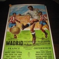 Coleccionismo deportivo: CARTEL POSTER FUTBOL MUNDIAL ESPAÑA 1982. ESTADIO V. CALDERON, MADRID. FRANCIA - AUSTRIA. Lote 200026386