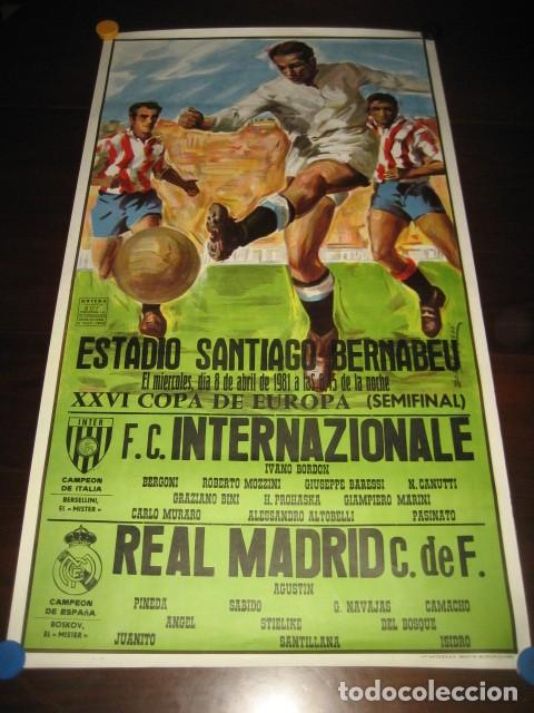 POSTER FUTBOL SEMIFINAL COPA DE EUROPA 1981 INTERNAZIONALE - REAL MADRID. ESTADIO SANTIAGO BERNABEU (Coleccionismo Deportivo - Carteles de Fútbol)