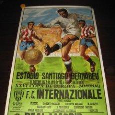 Coleccionismo deportivo: POSTER FUTBOL SEMIFINAL COPA DE EUROPA 1981 INTERNAZIONALE - REAL MADRID. ESTADIO SANTIAGO BERNABEU. Lote 200026818