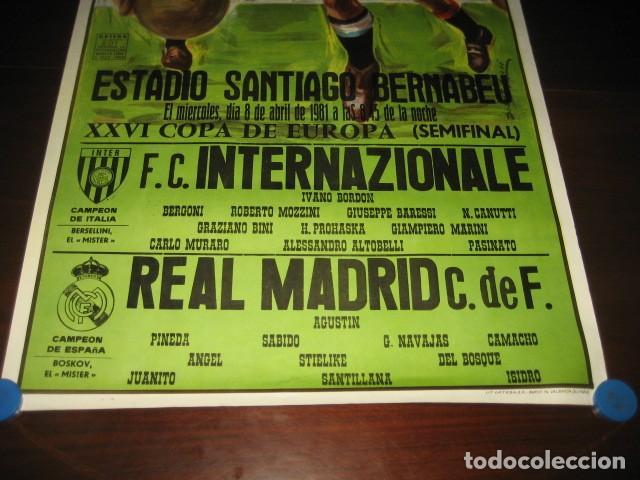 Coleccionismo deportivo: POSTER FUTBOL SEMIFINAL COPA DE EUROPA 1981 INTERNAZIONALE - REAL MADRID. ESTADIO SANTIAGO BERNABEU - Foto 4 - 200026818