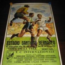 Coleccionismo deportivo: POSTER FUTBOL SEMIFINAL COPA DE LA UEFA. INTERNAZIONALE - REAL MADRID. ESTADIO SANTIAGO BERNABEU. Lote 200027230