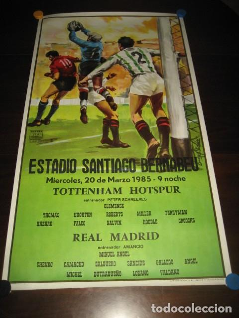POSTER FUTBOL 1985. TOTTENHAM HOTSPUR - REAL MADRID. ESTADIO SANTIAGO BERNABEU (Coleccionismo Deportivo - Carteles de Fútbol)