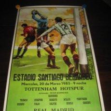 Coleccionismo deportivo: POSTER FUTBOL 1985. TOTTENHAM HOTSPUR - REAL MADRID. ESTADIO SANTIAGO BERNABEU. Lote 200027463