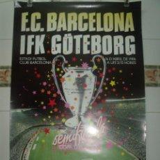 Coleccionismo deportivo: CARTEL SEMIFINALES COPA D´EUROPA 1986 BARCELONA-IFK GÖTEBORG 68 X 44 DANONE. Lote 201893361