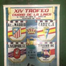 Coleccionismo deportivo: CARTEL XIV TROFEO CIUDAD DE LA LÍNEA ATLETICO MADRID,CADIZ CF,LIVERPOOL,DINAMO 1983. Lote 207563405