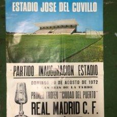 Coleccionismo deportivo: CARTEL PARTIDO INAUGURACIÓN PRIMER TROFEO CIUDAD DEL PUERTO REAL MADRID-RC PORTUENSE 1972. Lote 207776142