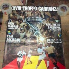 Coleccionismo deportivo: XXVIII TROFEO CARRANZA AÑO 1982 - BETIS - CADIZ - REAL MADRID - REAL SOCIEDAD - MEDIDA 95X59,5 CM. Lote 210605928