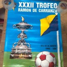 Coleccionismo deportivo: CARTEL XXXII TROFEO CARRANZA AÑO 1986 - BETIS - CADIZ - BOTAFOGO - SPORTING PORTUGAL - 89,5X56,5. Lote 210606336