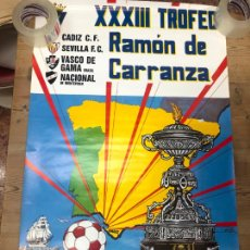 Coleccionismo deportivo: CARTEL XXXIII TROFEO CARRANZA AÑO 1987 - CADIZ - VASCO DE GAMA - SEVILLA - NACIONAL MONTEVIDEO 89X56. Lote 210606662