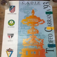 Collectionnisme sportif: CARTEL TROFEO CARRANZA 1993 - CADIZ - ATLETICO MADRID - SAO PAULO - PALMEIRAS - MEDIDAS 88X58,5 CM. Lote 210659482